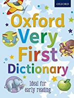 Oxford Very First Dictionary 2012 by Clare Kirtley(2012-04-05)