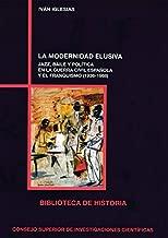 La modernidad elusiva (Biblioteca de Historia)