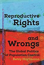Reproductive Rights and Wrongs: The Global Politics of Population Control (And Addie D. Averitt Lecture Series; 3) by Hartmann, Betsy (1995) Paperback
