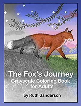 The Fox s Journey  Grayscale Coloring Book for Adults