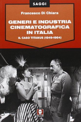 Generi e industria cinematografica in Italia. Il caso Titanus (1949-1964)