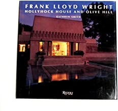 Frank Lloyd Wright - Hollyhock House and Olive Hill