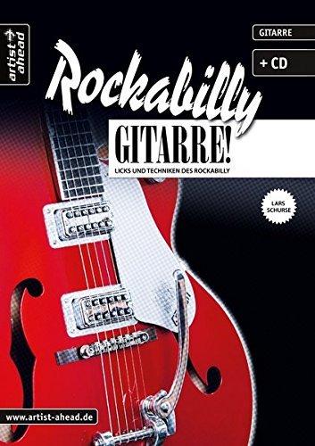 Rockabilly-Gitarre: Licks und Techniken des Rockabilly (inkl. Audio-CD). Musiknoten für E-Gitarre. by Lars Schurse (2016-01-18)