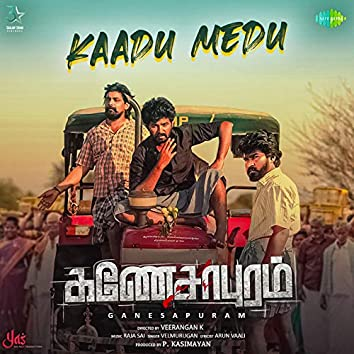 "Kaadu Medu (From ""Ganesapuram"") - Single"