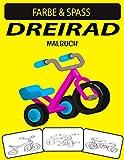 DREIRAD MALBUCH: Fantastisches Dreirad Malbuch für Kleinkinder, Kinder im Vorschulalter und Kinder
