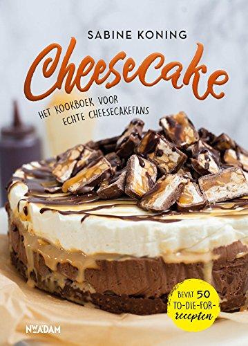 Cheesecake: Het kookboek voor echte cheesecakefans