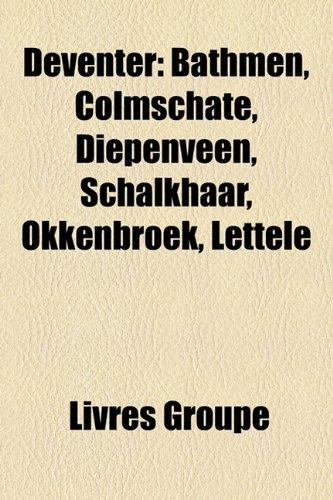 Deventer: Bathmen, Colmschate, Diepenvee