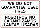 WE DO NOT GUARANTEE USED TIRES (bilingual) 14x20 Heavy Duty Plastic Sign