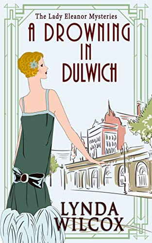 A Drowning In Dulwich (Lady Eleanor Mysteries Book 4) by [Lynda Wilcox]