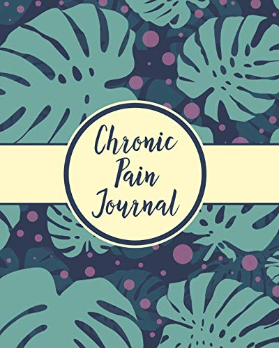 Compare Textbook Prices for Chronic Pain Journal: Daily Tracker for Pain Management, Log Chronic Pain Symptoms, Record Doctor and Medical Treatment  ISBN 9781636051215 by Press, Hartwell