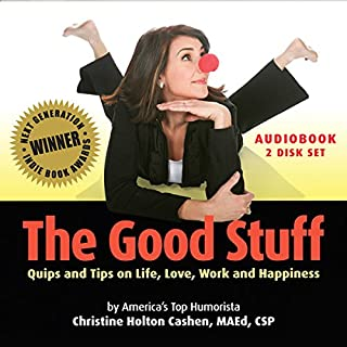The Good Stuff: Quips and Tips on Life, Love, Work and Happiness audiobook cover art