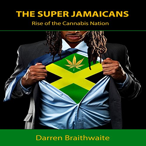 The Super Jamaicans: Rise of the Cannabis Nation audiobook cover art