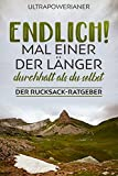 Endlich! Mal einer der länger durchhält als du selbst: Der Rucksack-Ratgeber (German Edition)