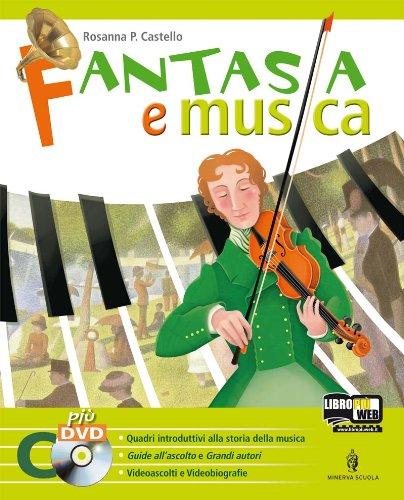 Fantasia e musica. Strumenti, forme e storia della musica. Per la Scuola media. Con DVD. Con espansione online