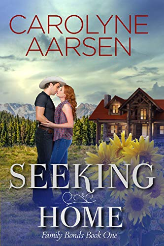 Seeking Home (Family Bonds Book 1) by [Carolyne Aarsen]