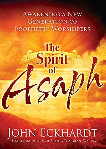 The Spirit of Asaph: Awakening a New Generation of Prophetic Worshipers (English Edition)