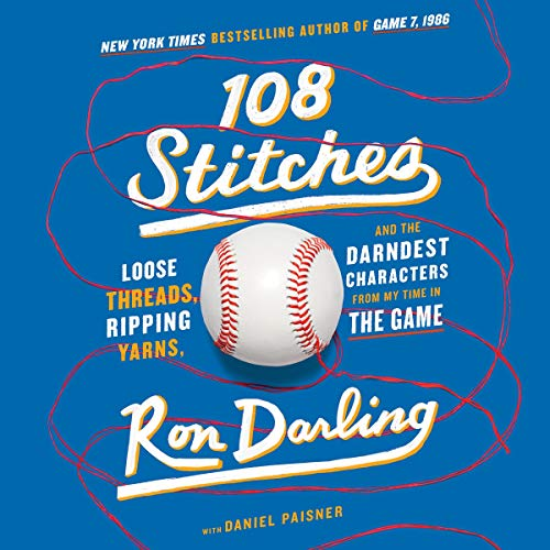 108 Stitches Audiobook By Ron Darling,                                                                                        Daniel Paisner - contributor cover art