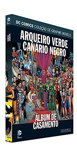 Dc Graphic Novels Ed. 109 - Arqueiro Verde/canário Negro: Álbum De Casamento