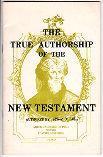 Compare Textbook Prices for The true authorship of the New Testament 2nd Printing Edition ISBN 9780930808020 by Reuchlin, Abelard