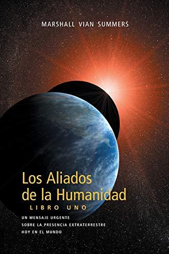 Los Aliados de La Humanidad Libro Uno (The Allies of Humanity, Book One - Spanish Edition)