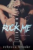 Rock Me: A Rockstar Romance (Jaded Ivory Book 1)