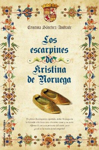 Escarpines De Kristina De Noruega (Novela Historica (roca))