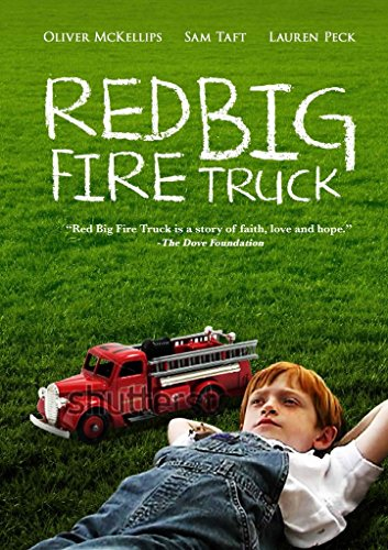 Red Big Fire Truck - A Faith, Love and Hope Story About Patriotic Dreams And The Incredible Miracle of Family