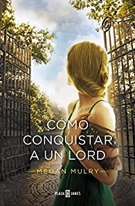 Cómo Conquistar A Un Lord. Amantes Reales 2 par Megan Mulry