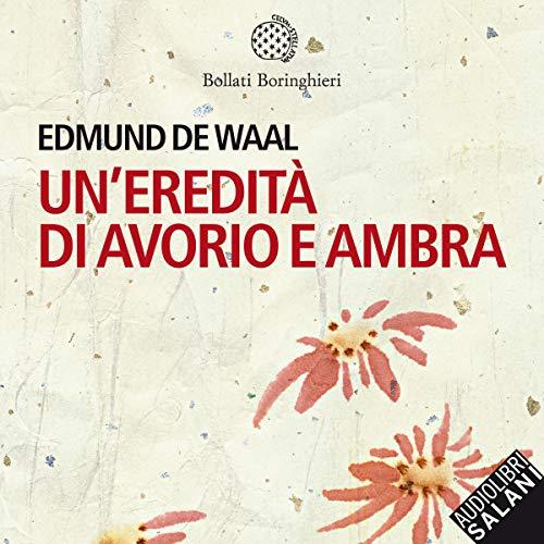 Un'eredità di avorio e ambra audiobook cover art