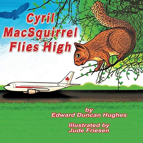 Cyril MacSquirrel Flies High