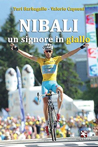 Nibali. Un signore in giallo