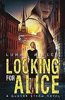 Looking for Alice: A Gunvor Stroem Novel