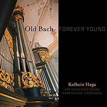 Old Bach: Forever Young