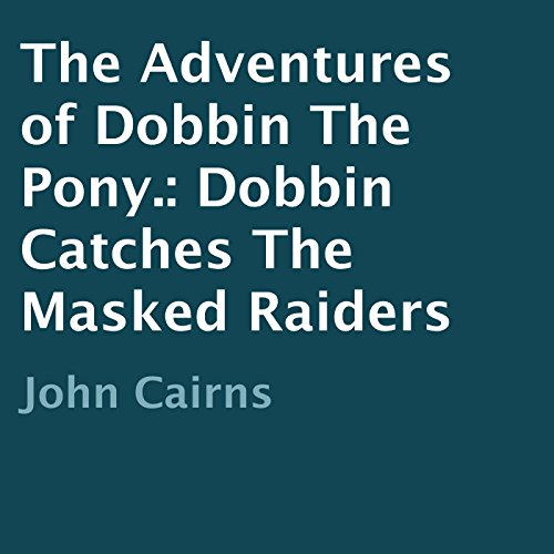 The Adventures of Dobbin the Pony audiobook cover art