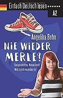 Einfach Deutsch lesen: Nie wieder Merle? - Kurzgeschichten - Niveau: leicht - With English vocabulary list 1797724878 Book Cover