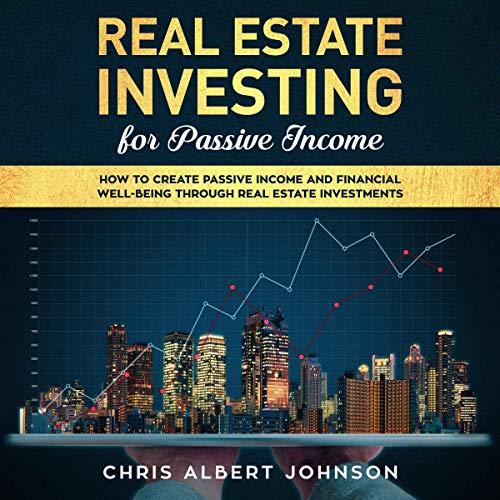 Real Estate Investing for Passive Income cover art