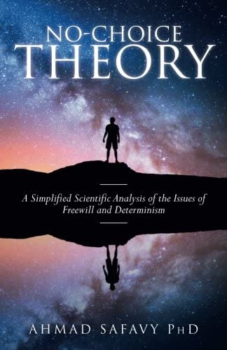 No Choice Theory A Simplified Scientific Analysis of the Issues of Free Will and Determinism product image