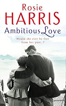 Ambitious Love by [Rosie Harris]
