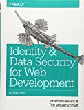 Identity and Data Security for Web Development: Best Practices - Jonathan Leblanc