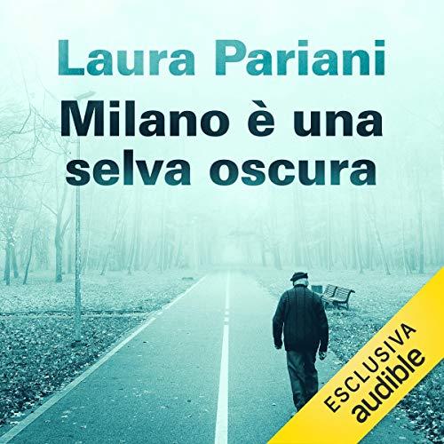 Milano è una selva oscura copertina