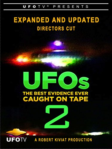 UFOs: Best Evidence Ever Caught On Tape Part 2 - Expanded and Updated Director's Cut [OV]