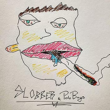 Slobber (feat. Polo Boys)