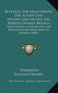 Beytrage Zur Erlauterung Der Altern Und Neuern Geschichte Der Herzogthumer Bremen: Und Verden 4 Geschichte Des Kirchenfond...