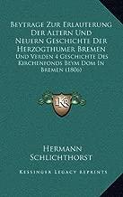 Beytrage Zur Erlauterung Der Altern Und Neuern Geschichte Der Herzogthumer Bremen: Und Verden 4 Geschichte Des Kirchenfonds Beym Dom in Bremen (1806)