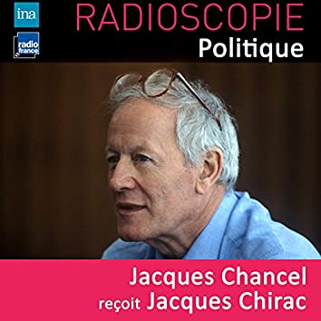 Radioscopie (Politique): Jacques Chancel reçoit Jacques Chirac