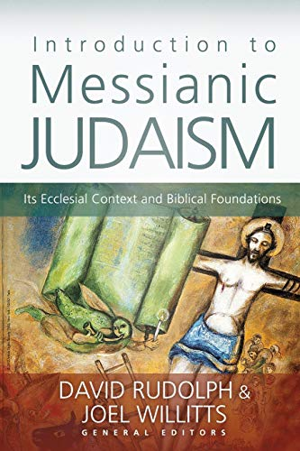 Compare Textbook Prices for Introduction to Messianic Judaism: Its Ecclesial Context and Biblical Foundations  ISBN 9780310330639 by Zondervan,Rudolph, David J.,Willitts, Joel