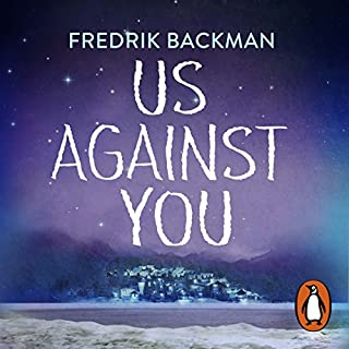 Us Against You                   By:                                                                                                                                 Fredrik Backman                               Narrated by:                                                                                                                                 John Sackville                      Length: 13 hrs and 47 mins     59 ratings     Overall 4.8