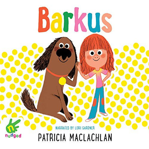 Barkus                   By:                                                                                                                                 Patricia Maclachlan                               Narrated by:                                                                                                                                 Lori Gardner                      Length: 15 mins     Not rated yet     Overall 0.0