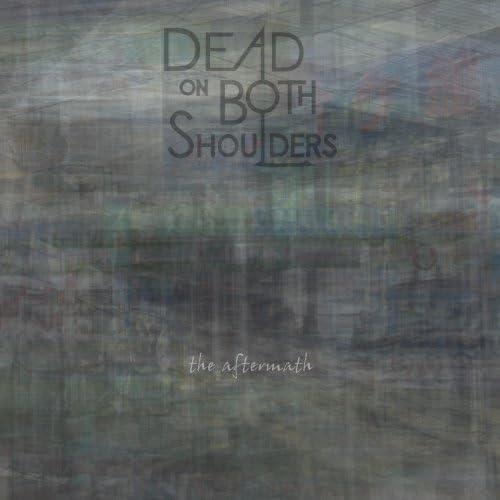 Dead on Both Shoulders
