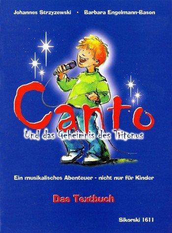 Canto und das Geheimnis des Tritonus : Textbuch